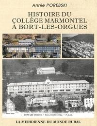 Annie Porebski et  La Méridienne du monde rural - Histoire du collège Marmontel à Bort-les-Orgues.