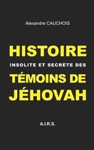 Histoire insolite et secrète des Témoins de Jéhovah.pdf