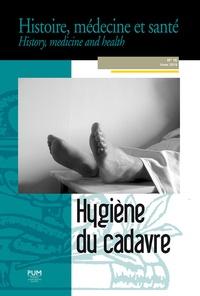 Anne Carol et Martin Robert - Histoire, médecine et santé N° 16, hiver 2019 : Hygiène du cadavre.