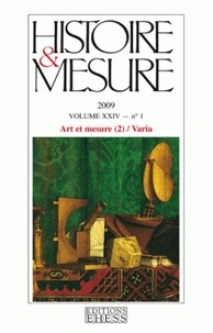 Pierre François et Valérie Chartrain - Histoire & Mesure Volume 24 N° 1/2009 : Art et mesure - Tome 2.