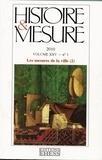 Mathieu Marraud et Sylvain Schoonbaert - Histoire & Mesure Volume 25 N° 1/2010 : Les mesures de la ville - Tome 2.