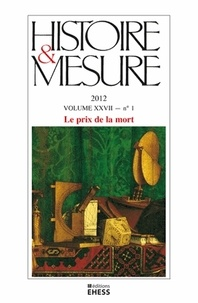 Anne-Sophie Bruno - Histoire & Mesure Volume 27 N° 1/2012 : Le prix de la mort.