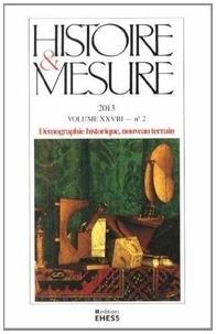 Anne-Sophie Bruno - Histoire & Mesure Volume 28 N° 2/2013 : Démographie historique, nouveau terrain.