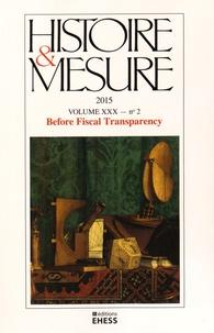Joël Félix - Histoire & Mesure Volume 30 N° 2/2015 : Before fiscal transparency.