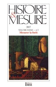 Anne Varet-Vitu - Histoire & Mesure Volume 32 N° 2/2017 : Mesurer la forêt.