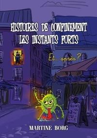Martine Borg - Histoires de confinement, les instants forts - Et... après ?.