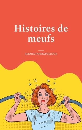 Ksenia Potrapeliouk - Histoires de meufs.