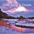 Didier Sibourg - Hiver dans le Doubs (Calendrier mural 2020 300 × 300 mm Square) - Une région où l'hiver est très rude mais qui nous offre des paysages magiques sous son épais manteau neigeux (Calendrier mensuel, 14 Pages ).
