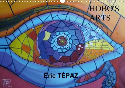 Hobo's Arts- Peintures originales d'Éric TÉPAZ (Calendrier mural 2020 DIN A3 horizontal). Peintures originales d'Éric TÉPAZ (Calendrier mensuel, 14 Pages )