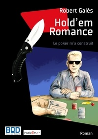 Robert Gales - Hold'em romance - Le poker m'a construit.