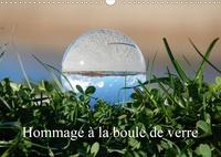 Martina Busch - Hommage à la boule de verre (Calendrier mural 2020 DIN A3 horizontal) - Le monde est rond comme une boule de verre. (Calendrier mensuel, 14 Pages ).