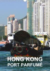 Rudolf Blank - Hong Kong - port parfumé (Calendrier mural 2020 DIN A3 vertical) - Hong Kong est une ville dynamique et une destination passionnante (Organiseur, 14 Pages ).