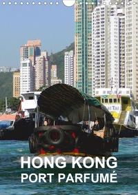 Rudolf Blank - Hong Kong - port parfumé (Calendrier mural 2020 DIN A4 vertical) - Hong Kong est une ville dynamique et une destination passionnante (Organiseur, 14 Pages ).