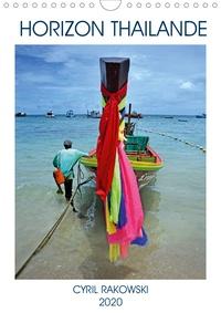 Cyril Rakowski - HORIZON THAILANDE (Calendrier mural 2020 DIN A4 vertical) - Un petit tour d'horizon sur la Thailande. (Calendrier mensuel, 14 Pages ).