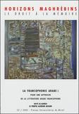 Colette Valat et Francis Manzano - Horizons maghrébins N° 52/2005 : La francophonie arabe : pour une approche de la littérature arabe francophone.