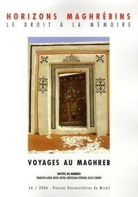 Jean Coulon et Michel Butor - Horizons maghrébins N° 54/2006 : Voyages au Maghreb.