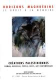 Mohammed-Habib Samrakandi et Gannit Ankori - Horizons maghrébins N° 57/2007 : Créations palestiniennes - Roman, Nouvelle, Poésie, Récit, Art contemporain.