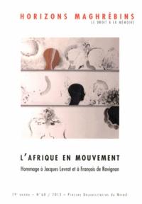 Momar Désiré Kane et Catherine Mazauric - Horizons maghrébins N° 68/2013 : L'Afrique en mouvement - Imaginaires migratoires et dynamiques sociales au sud de la Méditerranée.