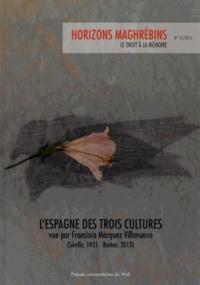 Abdelatif Ben Salem et Yannick Llored - Horizons maghrébins N° 72/2015 : L'Espagne des trois cultures vue par Francisco Marquez Villanueva (Séville, 1931 - Boston, 2013).