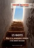 Virginie Prevost - Horizons maghrébins N° 76/2017 : Les ibadites - Mode de vie, organisation et patrimoine d'une minorité musulmane dans le Maghreb en ébullition.