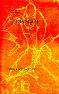 Arthur Bandy - Humanimal - L'humanoiseau doré.