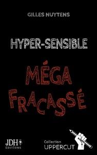 Gilles Nuytens - Hyper-sensible, méga-fracassé.