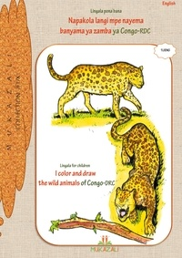 Mukazali - I color and draw the wild animals of Congo-DRC - Linguala for children.