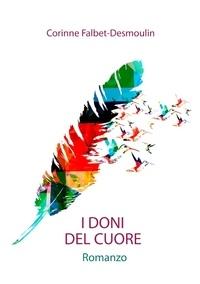 Corinne Falbet-Desmoulin - I doni del cuore.
