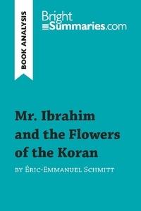 Eric-Emmanuel Schmitt - Ibrahim and the flowers of the Koran.