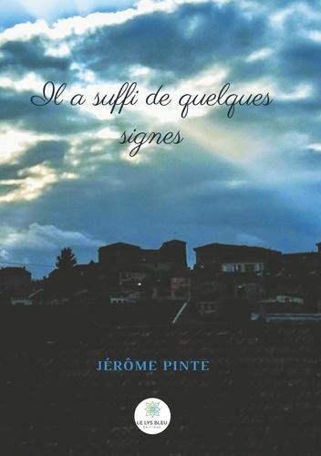 Jerôme Pinte - Il a suffi de quelques signes.