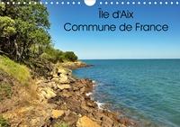 Patrick Bombaert - Île d'Aix Commune de France (Calendrier mural 2020 DIN A4 horizontal) - Île d'Aix est une commune à part entière du sud-ouest de la France (Calendrier mensuel, 14 Pages ).