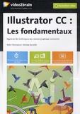 Jérôme Bareille - Illustrator CC : les fondamentaux - Apprenez les techniques de création graphique vectorielle.