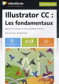 Illustrator CC : les fondamentaux - Apprenez les techniques de création graphique vectorielle.pdf