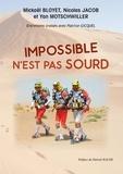 Mickaël Bloyet et Nicolas Jacob - Impossible n'est pas sourd.