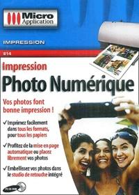Editions Micro Application - Impression Photo Numérique - CD-ROM.