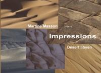 Martine Masson - Impressions - Désert libyen.