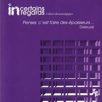 Yannick Butel - Incertains regards N° 5 : Penser, c'est faire des épaisseurs... Deleuze. 1 CD audio