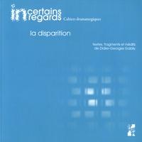 Yannick Butel - Incertains regards N° 6 : La disparition - Textes, fragments et inédits de Didier-Georges Gabily. 1 CD audio