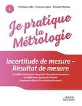 Christiane Joffin et Françoise Lafont - Incertitude de mesure - Résultat de mesure - Les différentes façons d'exprimer l'incertitude de mesure, les différentes façons de l'évaluer, L'expression finale d'un résultat de mesure.