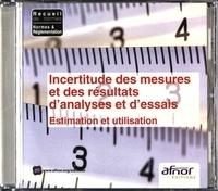 AFNOR - Incertitude des mesures et des résultats d'analyses et d'essais - Estimation et utilisation. 1 Cédérom