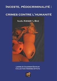 Illel Kieser 'l Baz - Inceste, pédocriminalité - Crimes contre l'humanité.