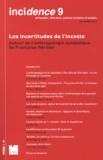 Jérôme Wilgaux et Enric Porqueres i Gené - Incidence N° 9, Automne 2013 : Les incertitudes de l'inceste - Autour de l'anthropologie symbolique de Françoise Héritier.