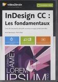 Pierre Ruiz - InDesign CC : les fondamentaux - Créez des documents attractifs aux mises en page professionnelles. 1 DVD