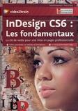 Pierre Ruiz - InDesign CS6 : les fondamentaux. 1 DVD