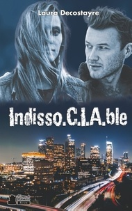 Laura Decostayre - Indisso.C.I.A.ble.