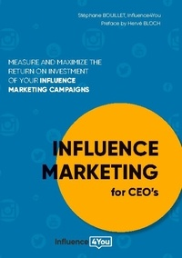 Stéphane Bouillet - Influence Marketing for CEO's.