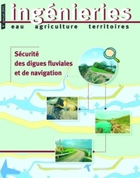 Gérard Degoutte - Ingénieries N° spécial 2005 : Sécurité des digues fluviales et de navigation.