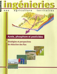 Sylvain Payraudeau et Caroline Grégoire - Ingénieries N° spécial 2008 : Azote, phosphore et pesticides - Stratégies et perspectives de réduction des flux.