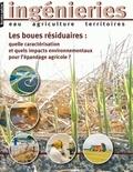 Jean-Christophe Baudez et Emilie Dieudé-Fauvel - Ingénieries N° spécial 2008 : Les boues résiduaires : quelle caractérisation et quels impacts environnementaux pour l'épandage agricole ?.