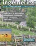 Freddy Rey - Ingénieries N° spécial 2010 : Ecologie de la restauration et ingénierie écologique - Enjeux, convergences, applications.